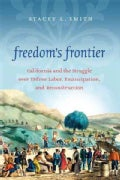 Freedom's Frontier: California and the Struggle over Unfree Labor, Emancipation, and Reconstruction (Hardcover)