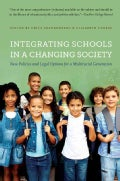 Integrating Schools in a Changing Society: New Policies and Legal Options for a Multiracial Generation (Paperback)