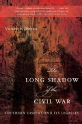 The Long Shadow of the Civil War: Southern Dissent and Its Legacies (Paperback)
