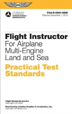 Flight Instructor Practical Test Standards for Airplane Multi-engine Land and Sea: Faa-s-8081-6d (Paperback)