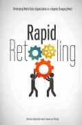 Rapid Retooling: Developing World-Class Organizations in a Rapidly Changing World (Paperback)