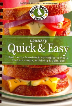 Country Quick & Easy: Fast family favorites & nothing-to-it meals that are simple, satisfying & delicious! (Spiral bound)