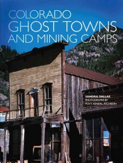 Colorado Ghost Towns and Mining Camps (Paperback)