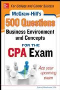 McGraw-Hill's 500 Business Environment and Concepts Questions for the CPA Exam (Paperback)