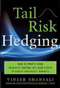 Tail Risk Hedging: Creating Robust Portfolios For Volatile Markets (Hardcover)