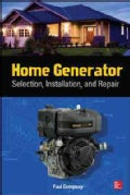 Home Generator Selection, Installation and Repair (Paperback)