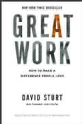 Great Work: How to Make a Difference People Love (Hardcover)