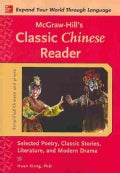 McGraw-Hill's Classic Chinese Reader: Selected Poetry, Classice Stories, Literature, and Modern Drama (Paperback)