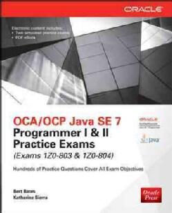OCA/OCP Java SE 7 Programmer I & II Practice Exams (Exams 1Z0-803 & 1Z0-804) (Paperback)