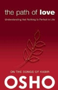 The Path of Love: Understanding That Nothing Is Perfect in Life (Paperback)