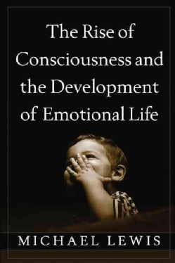 The Rise of Consciousness and the Development of Emotional Life (Hardcover)