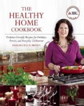 The Healthy Home Cookbook: Diabetes-Friendly Recipes for Holidays, Parties, and Everyday Celebrations (Paperback)