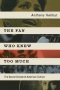 The Fan Who Knew Too Much: The Secret Closets of American Culture (Paperback)
