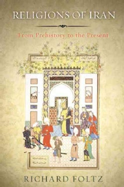 Religions of Iran: From Prehistory to the Present (Paperback)