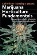Marijuana Horticulture Fundamentals: A Comprehensive Guide to Cannabis Cultivation and Hashish Production (Paperback)