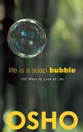 Life Is a Soap Bubble: 100 Ways to Look at Life (Paperback)
