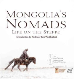 Mongolia's Nomads: Life on the Steppe (Hardcover)