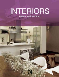 Interiors: Texture and Harmony (Hardcover)
