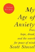 My Age of Anxiety: Fear, Hope, Dread, and the Search for Peace of Mind (Hardcover)