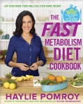 The Fast Metabolism Diet Cookbook: Eat Even More Food and Lose Even More Weight (Hardcover)