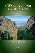 A Walk Around the Horizon: Discovering New Mexico's Mountains of the Four Directions (Paperback)