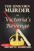 The Unicorn Murder or Victoria's Revenge (Paperback)