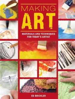 Making Art: Materials and Techniques for Today's Artist (Hardcover)