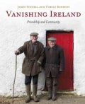 Vanishing Ireland: Friendship and Community (Hardcover)