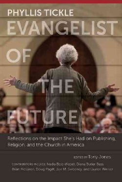 Phyllis Tickle: Evangelist of the Future: Reflections on the Impact She's Had on Publishing, Religion, and the Ch... (Hardcover)