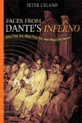 Faces from Dante's Inferno: Who They Are, What They Say, and What It All Means (Paperback)