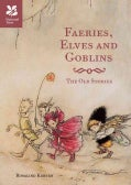 Faeries, Elves & Goblins (Hardcover)