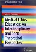 Medical Ethics Education: An Interdisciplinary and Social Theoretical Perspective (Paperback)