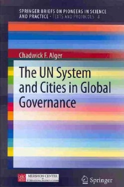 The UN System and Cities in Global Governance (Paperback)