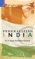 Federalizing India in the Age of Globalization (Hardcover)