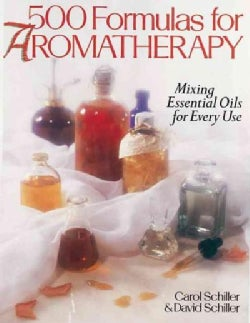 500 Formulas for Aromatherapy: Mixing Essential Oils for Every Use (Paperback)