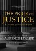 The Price of Justice: A True Story of Greed and Corruption: Library Edition (CD-Audio)