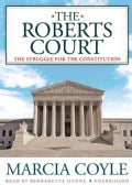 The Roberts Court: The Struggle for the Constitution (CD-Audio)