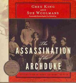 The Assassination of the Archduke: Sarajevo 1914 and the Romance That Changed the World (CD-Audio)