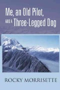 Me, an Old Pilot, and a Three-legged Dog (Hardcover)