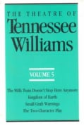 The Theatre of Tennessee Williams: The Milk Train Doesn't Stop Here Anymore/Kingdom of Earth (Paperback)