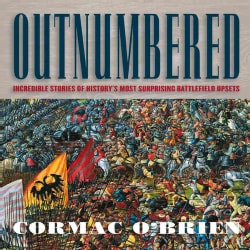 Outnumbered: Incredible Stories of History's Most Surprising Battlefield Upsets (Paperback)
