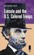 Lincoln and the U.S. Colored Troops (Hardcover)