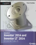 Autodesk Inventor 2014 and Inventor LT 2014 Essentials (Paperback)