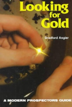 Looking for Gold: The Modern Prospector's Handbook (Paperback)