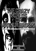 The Crazy Worlds of Arthur Brown: Marvellous Moments of Momentary Marvel (Paperback)