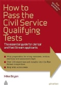 How to Pass the Civil Service Qualifying Tests: The Essential Guide for Clerical and Fast Stream Applicants (Paperback)