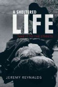A Sheltered Life: Take It to the Streets (Hardcover)