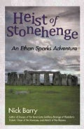 Heist of Stonehenge: An Ethan Sparks Adventure (Hardcover)