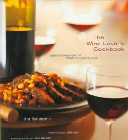 The Wine Lover's Cookbook: Great Recipes for the Perfect Glass of Wine (Paperback)