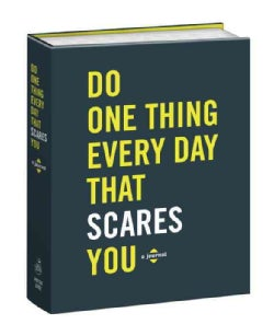 Do One Thing Every Day That Scares You Journal (Notebook / blank book)